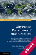 Cover of Why Punish Perpetrators of Mass Atrocities?: Purposes of Punishment in International Criminal Law (eBook)