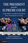 Cover of The President and the Supreme Court: Going Public on Judicial Decisions from Washington to Trump