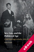 Cover of Sex, Law, and the Politics of Age: Child Marriage in India, 1891-1937 (eBook)