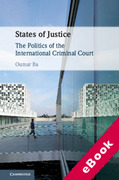 Cover of States of Justice: The Politics of the International Criminal Court (eBook)