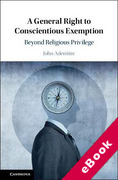 Cover of A General Right to Conscientious Exemption: Beyond Religious Privilege (eBook)