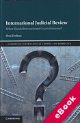 Cover of International Judicial Review: When Should International Courts Intervene? (eBook)