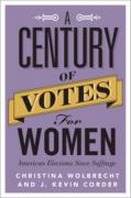 Cover of A Century of Votes for Women: American Elections Since Suffrage