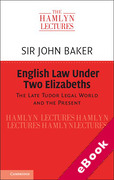 Cover of Hamlyn Lectures 2019: English Law Under the Two Elizabeths - The Late Tudor Legal World and the Present (eBook)
