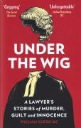 Cover of Under the Wig: A Lawyer's Stories of Murder, Guilt and Innocence