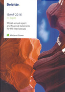 Cover of Deloitte GAAP 2016: Model Annual Report and Financial Statements for UK Listed Groups