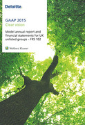 Cover of Deloitte GAAP 2015: Model Annual Report and Financial Statements for UK Unlisted Groups - FRS 102