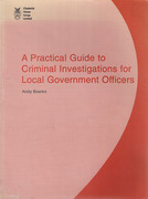Cover of A Practical Guide to Criminal Investigations for Local Government Officers