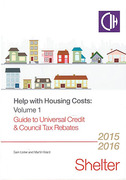 Cover of Help with Housing Costs Volume 1: Universal Credit and Council Tax Rebates 2015-2016