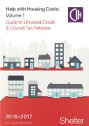 Cover of Help with Housing Costs Volume 1: Universal Credit and Council Tax Rebates 2016-2017