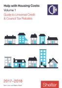 Cover of Help with Housing Costs Volume 1: Universal Credit and Council Tax Rebates 2017-2018