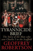 Cover of The Tyrannicide Brief: The Story of the Man Who Sent Charles I to the Scaffold