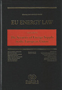 Cover of EU Energy Law Volume VI: The Security of Energy Supply in the European Union