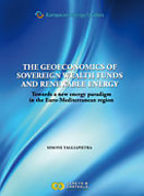 Cover of The Geoeconomics of Sovereign Wealth Funds and Renewable Energy: Towards a new energy paradigm in the Euro-Mediterranean region