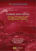 Cover of Turkey and the EU: Energy, Transport and Competition Policies