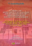Cover of EU Enegy Law: Recent and Future Challenges for RES Distribution and Liberalisation of the Electricity and Gas Markets