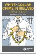 Cover of White-Collar Crime in Ireland: Law and Policy