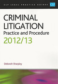 Cover of CLP Legal Practice Guides: Criminal Litigation: Practice and Procedure 2012/13