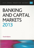 Cover of CLP Legal Practice Guides: Banking and Capital Markets 2013