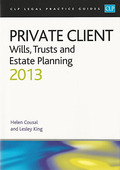 Cover of CLP Legal Practice Guides: Private Client - Wills, Trusts and Estate Planning 2013