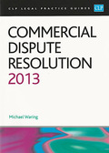 Cover of CLP Legal Practice Guides: Commercial Dispute Resolution 2013