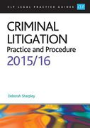Cover of CLP Legal Practice Guides: Criminal Litigation: Practice and Procedure 2015/16
