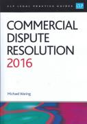 Cover of CLP Legal Practice Guides: Commercial Dispute Resolution 2016