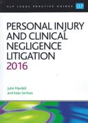 Cover of CLP Legal Practice Guides: Personal Injury and Clinical Negligence Litigation 2016