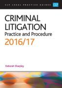 Cover of CLP Legal Practice Guides: Criminal Litigation: Practice and Procedure 2016/17