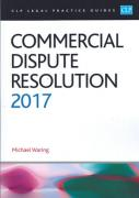 Cover of CLP Legal Practice Guides: Commercial Dispute Resolution 2017