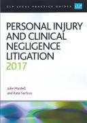 Cover of CLP Legal Practice Guides: Personal Injury and Clinical Negligence Litigation 2017