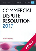 Cover of CLP Legal Practice Guides: Commercial Dispute Resolution 2017 (eBook)