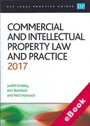 Cover of CLP Legal Practice Guides: Commercial and Intellectual Property Law and Practice 2017 (eBook)