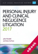 Cover of CLP Legal Practice Guides: Personal Injury and Clinical Negligence Litigation 2017 (eBook)
