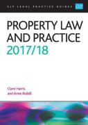 Cover of CLP Legal Practice Guides: Property Law and Practice 2017/18 (eBook)