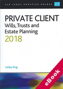 Cover of CLP Legal Practice Guides: Private Client - Wills, Trusts and Estate Planning 2018 (eBook)