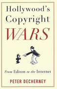 Cover of Hollywood's Copyright Wars: From Edison to the Internet