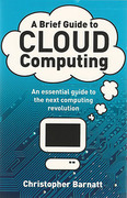 Cover of Brief Guide to Cloud Computing: An Essential Introduction to the Next Revolution in Computing