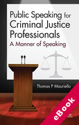 Cover of Public Speaking for Criminal Justice Professionals: A Manner of Speaking (eBook)