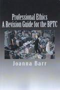 Cover of Professional Ethics: A Revision Guide for the BPTC