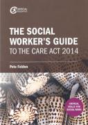 Cover of The Social Worker's Guide to the Care Act 2014