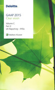 Cover of Deloitte GAAP 2015 (Volume C Part 2): UK Reporting - IFRSs C17 - C42
