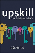 Cover of Upskill: 21 keys to Professional Growth