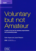 Cover of Voluntary but not Amateur: A Guide to the Law for Voluntary Organisations and Community Groups
