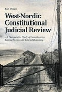 Cover of West-Nordic Constitutional Judicial Review: A Comparative Study of Scandinavian Review and Judicial Reasoning