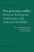 Cover of The Growing Conflict Between European Uniformity and National Flexibility: The Case of Danish Flexicurity and Harmonisation of Working Conditions