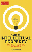 Cover of The Economist Guide to Intellectual Property: What it is, How to Protect it, How to Exploit it