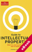 Cover of The Economist Guide to Intellectual Property: What it is, How to Protect it, How to Exploit it (eBook)