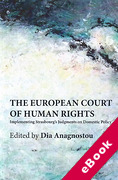 Cover of The European Court of Human Rights: Implementing Strasbourg's Judgments on Domestic Policy (eBook)