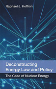 Cover of Deconstructing Energy Law and Policy: The Case of Nuclear Energy